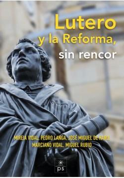 Lutero y la Reforma sin rencor
