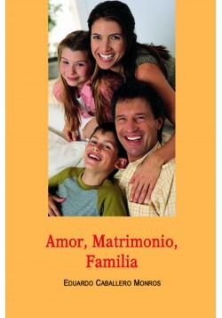 Amor, Matrimonio, Familia